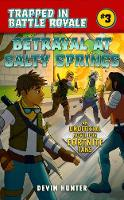 Betrayal at Salty Springs: An Unofficial Novel for Fortnite Fans - Trapped In Battle Royale (Paperback)