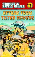 Attack from Tilted Towers: An Unofficial Novel of Fortnite - Trapped In Battle Royale (Paperback)