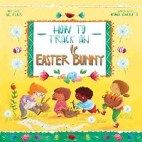 How to Track an Easter Bunny - Magical Creatures and Crafts 2 (Hardback)
