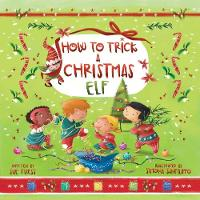 How to Trick a Christmas Elf - Magical Creatures and Crafts 3 (Hardback)