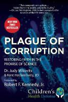 Plague of Corruption: Restoring Faith in the Promise of Science - Children's Health Defense (Hardback)