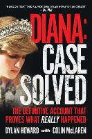 Diana: Case Solved: The Definitive Account That Proves What Really Happened - Front Page Detectives (Hardback)