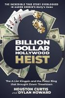 Billion Dollar Hollywood Heist: The A-List Kingpin and the Poker Ring that Brought Down Tinseltown - Front Page Detectives (Hardback)