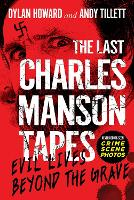 The Last Charles Manson Tapes: Evil Lives Beyond the Grave - Front Page Detectives (Hardback)