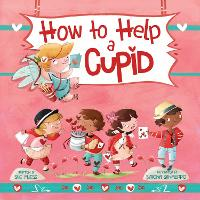 How to Help a Cupid - Magical Creatures and Crafts 7 (Hardback)