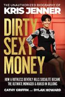Dirty Sexy Money: The Unauthorized Biography of Kris Jenner - Front Page Detectives (Hardback)