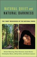 """Natural Quiet and Natural Darkness - The """"New"""" Resources of the National Parks (Hardback)"""