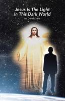 Jesus Is the Light in This Dark World (Paperback)