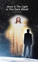 Jesus Is the Light in This Dark World (Hardback)
