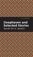 Deephaven and Selected Stories - Mint Editions (Hardback)