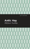 Antic Hay - Mint Editions (Paperback)