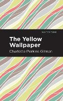 The Yellow Wallpaper - Mint Editions (Paperback)