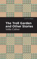 The Troll Garden And Other Stories