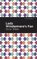 Lady Windermere's Fan - Mint Editions (Paperback)