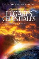 Explorando Los Lugares Celestiales - Volumen 1: Investigando Las Dimensions de la Sanidad (Paperback)
