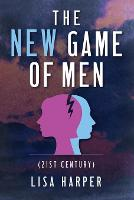 The New Game of Men: 21st Century (Paperback)