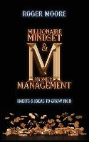 Millionaire Mindset and Money Management: Habits and Ideas to Grow Rich (Paperback)