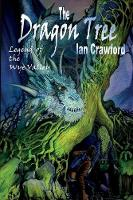 The Dragon Tree, Legend of the Wye Valley . (Paperback)