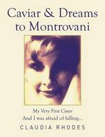 Caviar & Dreams to Montrovani: My Very First Cover (Paperback)