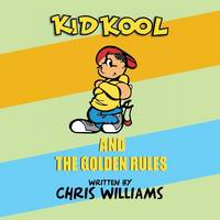 Kid Kool and the Golden Rules (Paperback)