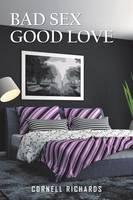 Bad Sex Good Love (Paperback)