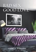 Bad Sex Good Love (Hardback)