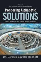 Pondering Alphabetic Solutions: Peace, Politics, Public Affairs, People Relations (Paperback)