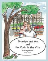 Grandpa and Me and the Park in the City (Paperback)