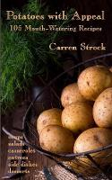 Potatoes with Appeal: 105 Mouth-Watering Recipes (Paperback)