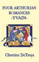 Four Arthurian Romances -Yvain-