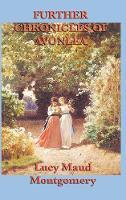 Further Chronicles of Avonlea (Hardback)