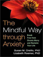 The Mindful Way Through Anxiety: Break Free from Chronic Worry and Reclaim Your Life (CD-Audio)