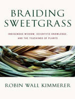 Braiding Sweetgrass: Indigenous Wisdom, Scientific Knowledge and the Teachings of Plants (CD-Audio)