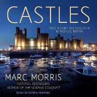 Castles: Their History and Evolution in Medieval Britain (CD-Audio)
