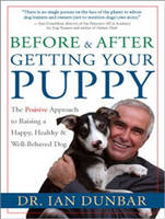 Before and After Getting Your Puppy: The Positive Approach to Raising a Happy, Healthy, and Well-Behaved Dog (CD-Audio)