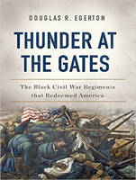 Thunder at the Gates: The Black Civil War Regiments that Redeemed America (CD-Audio)