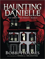 The Ghost Who Wasn't - Haunting Danielle 3 (CD-Audio)
