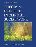 Theory & Practice in Clinical Social Work (Paperback)