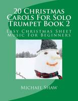 20 Christmas Carols For Solo Trumpet Book 2: Easy Christmas Sheet Music For Beginners (Paperback)