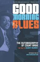 Good Morning Blues: The Autobiography of Count Basie (Paperback)