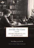 Inside the Gate: Sigrid Undset's Life at Bjerkebaek (Paperback)