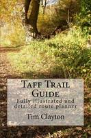 Taff Trail Guide: Fully Illustrated and Detailed Route Planner (Paperback)