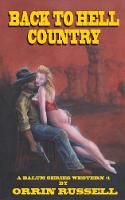 Back To Hell Country: A Balum Series Western #1 - Balum Series Western 1 (Paperback)