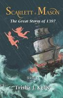 The Great Storm of 1397: Scarlett and Mason Series 1 Book 5 - Scarlett and Mason Series 1 5 (Paperback)
