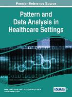 Pattern and Data Analysis in Healthcare Settings - Advances in Medical Technologies and Clinical Practice (Hardback)