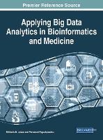 Applying Big Data Analytics in Bioinformatics and Medicine - Advances in Bioinformatics and Biomedical Engineering (Hardback)