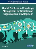 Global Practices in Knowledge Management for Societal and Organizational Development (Hardback)