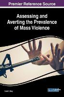 Assessing and Averting the Prevalence of Mass Violence (Hardback)