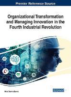 Organizational Transformation and Managing Innovation in the Fourth Industrial Revolution (Hardback)