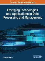 Emerging Technologies and Applications in Data Processing and Management (Hardback)